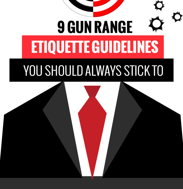 9 Gun Range Etiquette Guidelines You Should Always Stick To [infographic]